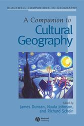 A Companion to Cultural Geography by James Duncan