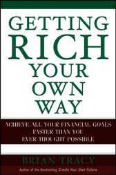 Getting Rich Your Own Way by Brian Tracy