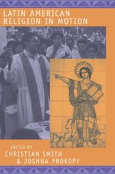 Latin American Religion in Motion by Christian Smith