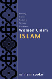 Women Claim Islam by Miriam Cooke