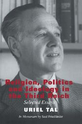 Religion, Politics and Ideology in the Third Reich by Uriel Tal