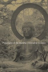 Philosophy of the Buddha by Christopher Gowans