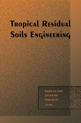 Tropical Residual Soils Engineering by B.B.K. Huat
