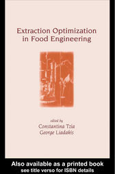 Extraction Optimization in Food Engineering by Constantina Tzia