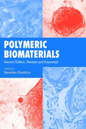 Polymeric Biomaterials, Revised and Expanded by Severian Dumitriu