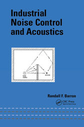Industrial Noise Control and Acoustics by Randall F. Barron