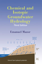 Chemical and Isotopic Groundwater Hydrology by Emanuel Mazor