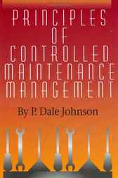 Principles of Controlled Maintenance by P. Dale Johnson