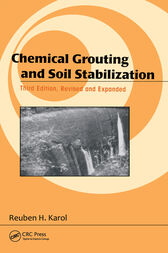 Chemical Grouting And Soil Stabilization, Revised And Expanded by Reuben H. Karol