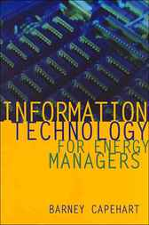 Information Technology for Energy Managers by Barney L. Capehart