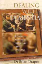 Dealing with Dementia by Brian Draper