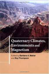 Quaternary Climates, Environments and Magnetism by Barbara A. Maher