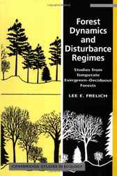 Forest Dynamics and Disturbance Regimes by Lee E. Frelich