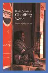 Health Policy in a Globalising World by Kelley Lee