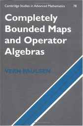 Completely Bounded Maps and Operator Algebras by Vern Paulsen