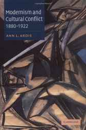 Modernism and Cultural Conflict, 1880–1922 by Ann L. Ardis