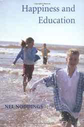 Happiness and Education by Nel Noddings