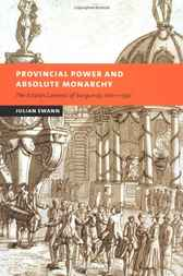 Provincial Power and Absolute Monarchy by Julian Swann