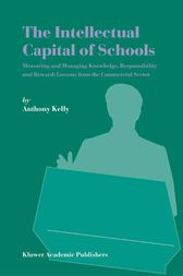 The Intellectual Capital of Schools by Anthony Kelly