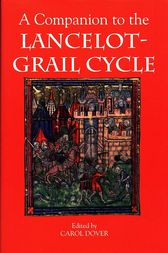 A Companion to the Lancelot-Grail Cycle by Carol Dover