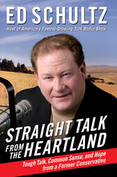 Straight Talk from the Heartland by Ed Schultz