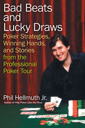 Bad Beats and Lucky Draws by Phil Hellmuth