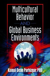 Multicultural Behavior and Global Business Environments by Kamal Dean Parhizgar
