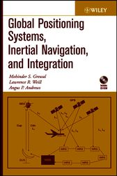 Global Positioning Systems, Inertial Navigation, and Integration by Mohinder S. Grewal