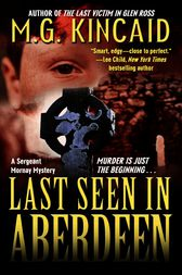 Last Seen in Aberdeen by M.G. Kincaid