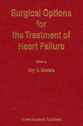 Surgical Options for the Treatment of Heart Failure by R. Masters