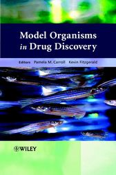 Model Organisms in Drug Discovery by Pamela M. Carroll