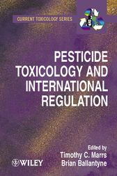 Pesticide Toxicology and International Regulation by Timothy T. Marrs