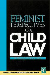 Feminist Perspectives on Child Law by Jo Bridgeman