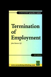 Practice Notes on Termination of Employment Law by John Bowers
