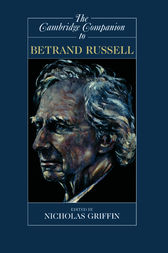 The Cambridge Companion to Bertrand Russell by Nicholas Griffin