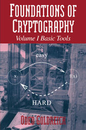 Foundations of Cryptography: Volume 1, Basic Tools by Oded Goldreich
