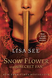 Snow Flower and the Secret Fan by Lisa See