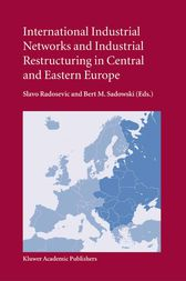 International Industrial Networks and Industrial Restructuring in Central and Eastern Europe by S. Radosevic