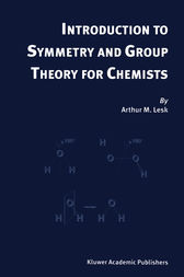 Introduction to Symmetry and Group Theory for Chemists by Arthur M. Lesk