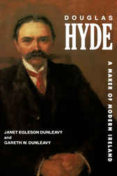 Douglas Hyde by Janet Egleson Dunleavy