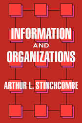 Information and Organizations by Arthur L. Stinchcombe