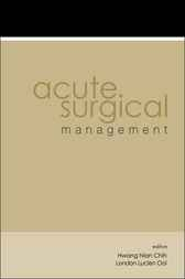 Acute Surgical Management by Hwang Nian Chih