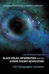 An Introduction to Black Holes, Information and the String Theory Revolution by Leonard Susskind