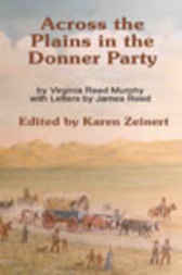Across the Plains in the Donner Party by Karen Zeinert