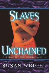 Slaves Unchained by Susan Wright