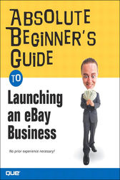 Absolute Beginner's Guide to Launching an eBay Business by Michael Miller