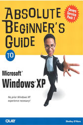 Absolute Beginner's Guide to Microsoft Windows XP by Shelley O'Hara