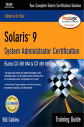 Solaris 9 System Administration Training Guide (Exam CX-310-014 and CX-310-015) by Bill Calkins