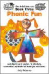 Phonic Fun Book 3: Activities introducing, consolidating and revising phonic