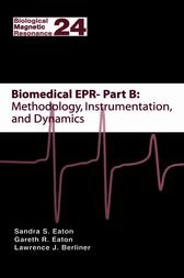 Biomedical EPR - Part B: Methodology, Instrumentation, and Dynamics by Sandra S. Eaton